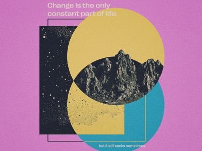 Change is the only constant part of life... space inspiration design illustration