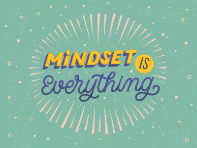 Mindset is everything illustration graphic design lettering artist lettering type lettering art handlettering typography