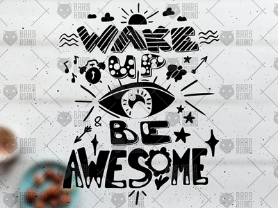 Wake Up And Be Awesome lettering good morning positive optimism motivation typography success morning work achievement get up