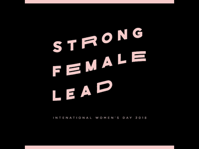 International Women's Day women who run the world nasty women internationalwomensday2018 press for progress