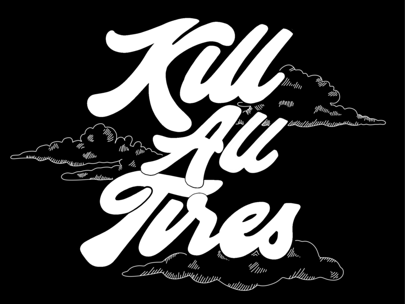 Kill All Tires graphic design hand lettering illustration typography racing cars hoonigan