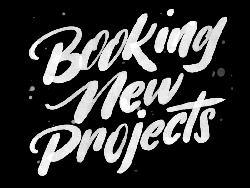Booking New Projects graphic design branding type typography hand lettering calligraphy lettering