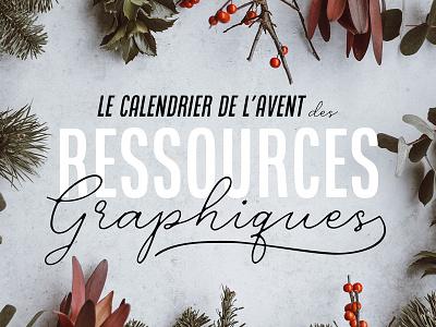Projet: le calendrier de l'avent des ressources graphiques free resources graphic designer graphiste design agency typography freebies ressources gratuites ressources design branding