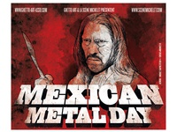 "Mexican Metal Day • ""You Fuck with the wrong Mexican.."""