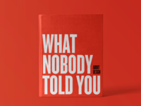 What Nobody Told You