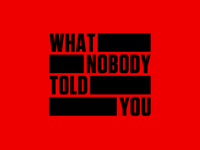 What Nobody Told You - WIP