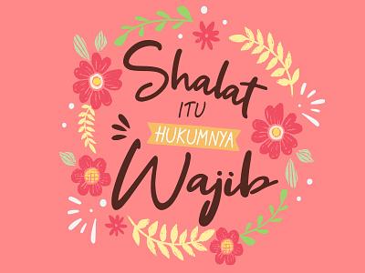 Sholat Itu Hukumnya Wajib - Lettering muslimlettering islamlettering islamquote indonesialettering lettering
