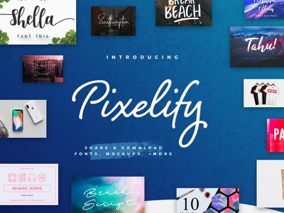 Introducing Pixelify - Share & Download Graphic Assets download share design website photoshop psd mockups mockup fonts font freebie free
