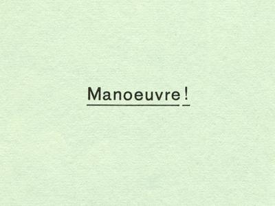 Manoeuvre  manoeuvre