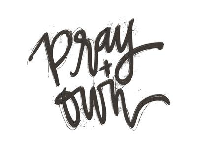 Pray + Own