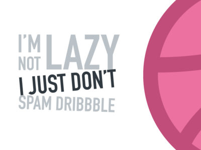 I just don't spam dribbble ;)