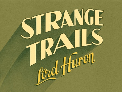 Lord Huron album art design graphic design typography lettering