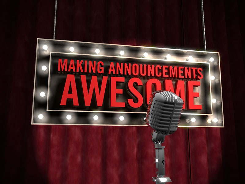 Making Announcements Awesome