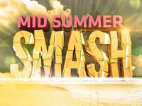Mid Summer Smash