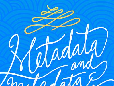metadata typography lettering illustration metadata blue orange script hand-lettering hand-drawn handwritten cursive