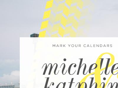 michelle & katphin wedding invitation save the date yellow print chevron pattern photo script typography
