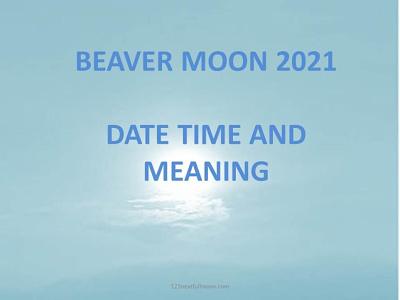 Full Moon November 2021 Date Time of Beaver Moon full moon date november what is beaver moon beaver moon 2021 full moon schedule november full moon in november november full moon 2021 full moon november 2021