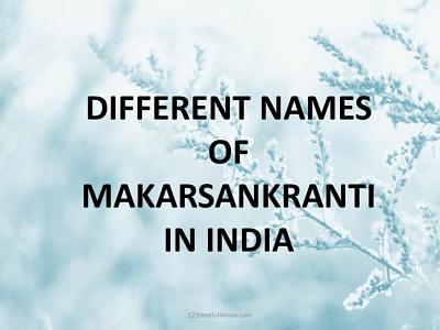 Different Names of MakarSankranti in India names of makarsankranti makarsankranti in india makarsankranti 2022
