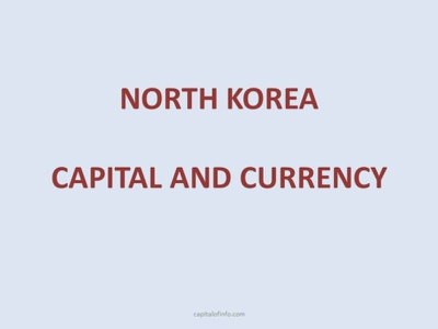 Capital of North Korea Currency, Holidays capital and currency north korea oficial language of north korea capital and currency capital city of north korea capital of north korea