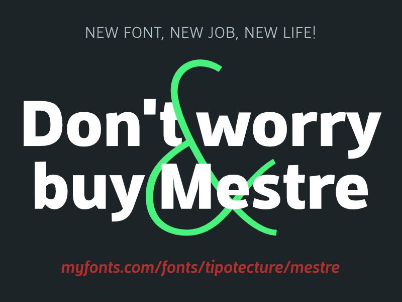 Don't worry & buy Mestre sans serif fuente tipografía sansserif sans-serif humanist rational geometric typography typeface foundry font