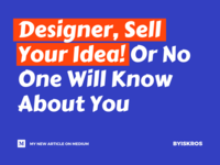 Designer, Sell Your Idea! Or No One Will Know About You
