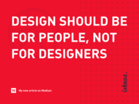 """Design should be for people, not for designers"""