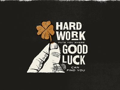 Hard Work/Good Luck retro type wood type illustration etched stpattysday stpatricksday