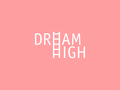 Dream High ladder rose high dream