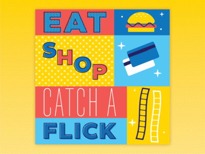 Eat, Shop, Catch a Flick!
