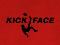 Kick Face