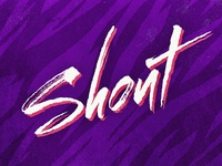 Shout - new animation