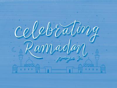 Celebrating Ramadan cmacan alliance magazine illustration typography lettering hand lettering