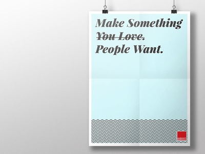 Poster: Make Something People Want > Make Something You Love mantra truism smart design user experience cx customer experience agencies good business poster product strategy product management product design