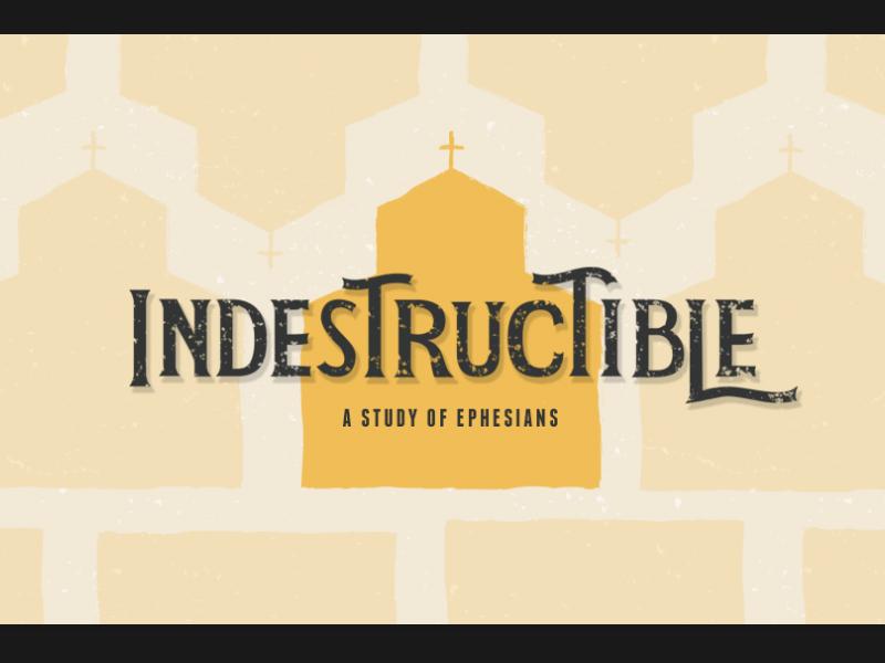 Indestructible pattern church type ephesians