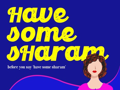 Have some sharam | Blog image graphics editing wallpaper photoshop design branding illustration vector typography digitalart