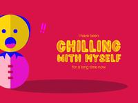 #ChillingWithMyself - social media design cute cartoon illustrator adobe branding graphics vector art color digitalart typography font illustration vector social media