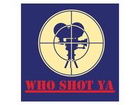 Who Shot Ya (1/3)