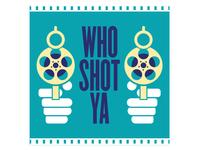 Who Shot Ya (3/3)