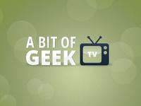 A Bit of Geek TV