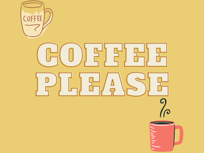 Coffee Please canva design coffee cup coffee