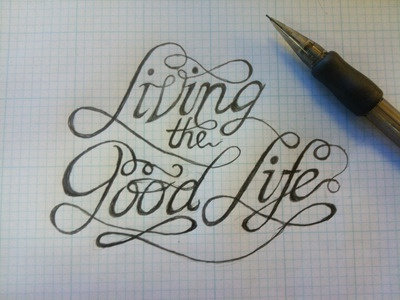 Living the Good Life sketch typography type hand drawn custom lettering