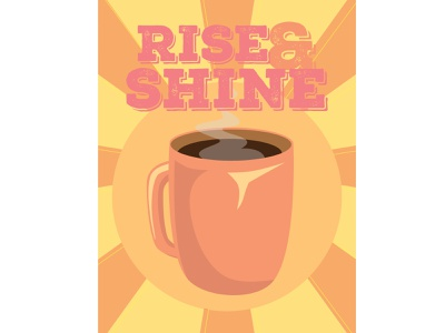 Rise And Shine ☕️ morning coffee vector art illustrator sunrise color schemes rise and shine coffee cup design illustration layout design