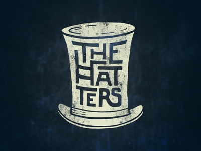 The hatters.