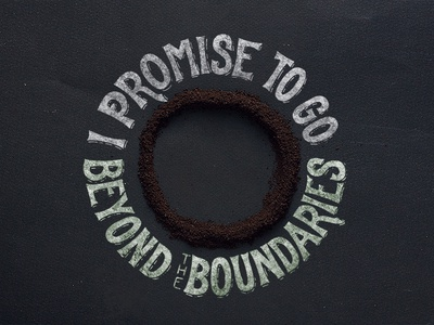 Promise to go beyond the boundaries.