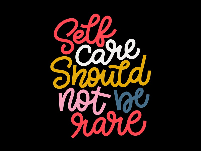 Self Care Should Not Be Rare typography self self care selfcare procreate graphic design design hand lettering lettering
