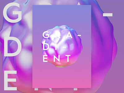 G R A - D I - E N T indesign poster liquid cgi 3d c4d gradient