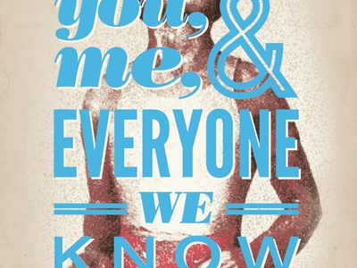 You, Me & Everyone We Know poster you me and everyone we know topshelf records print type helvetica neue bodoni league gothic