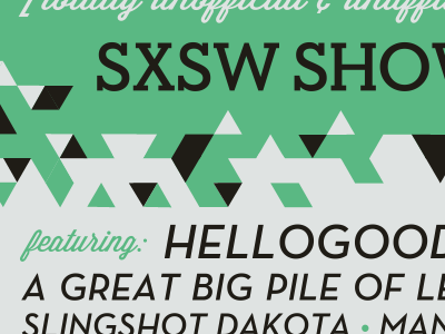 Topshelf @ SXSW sxsw topshelf topshelf records hellogoodbye a great big pile of leaves poster screen print print triangle slingshot dakota wisdom script neutra isometric lost type co-op lost type type