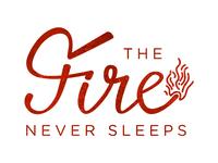 The Fire Never Sleeps