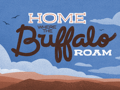 Home Where the Buffalo Roam - Lettering canadian artist nature outdoors retro vintage lettering graphic design digital art